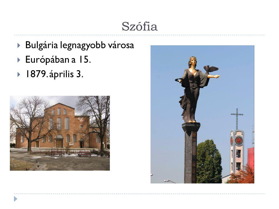 Szófia  Bulgária legnagyobb városa  Európában a 15.  1879. április 3.