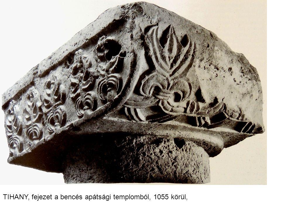 TIHANY, fejezet a bencés apátsági templomból, 1055 körül,