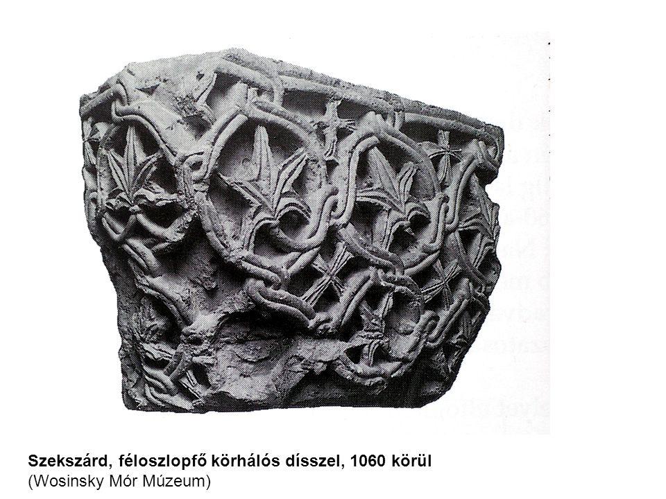 Szekszárd, féloszlopfő körhálós dísszel, 1060 körül (Wosinsky Mór Múzeum)