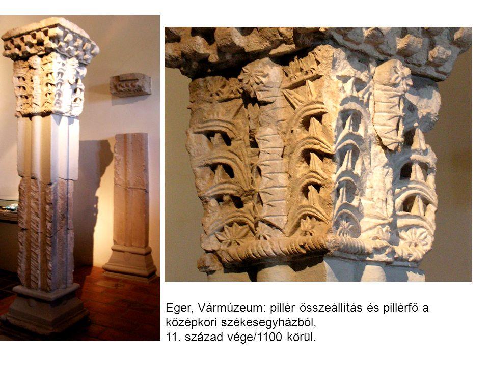 Eger, Vármúzeum: pillér összeállítás és pillérfő a középkori székesegyházból, 11. század vége/1100 körül.