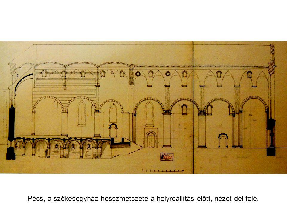 Pécs, a székesegyház hosszmetszete a helyreállítás előtt, nézet dél felé.