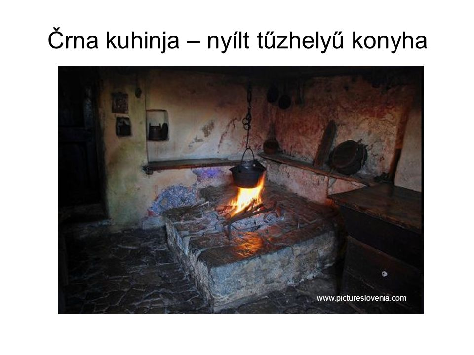 Črna kuhinja – nyílt tűzhelyű konyha www.pictureslovenia.com