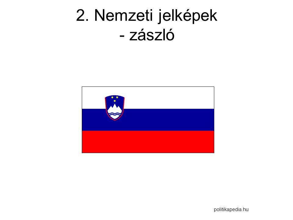 2. Nemzeti jelképek - zászló politikapedia.hu