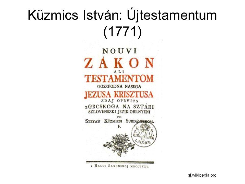 Küzmics István: Újtestamentum (1771) sl.wikipedia.org