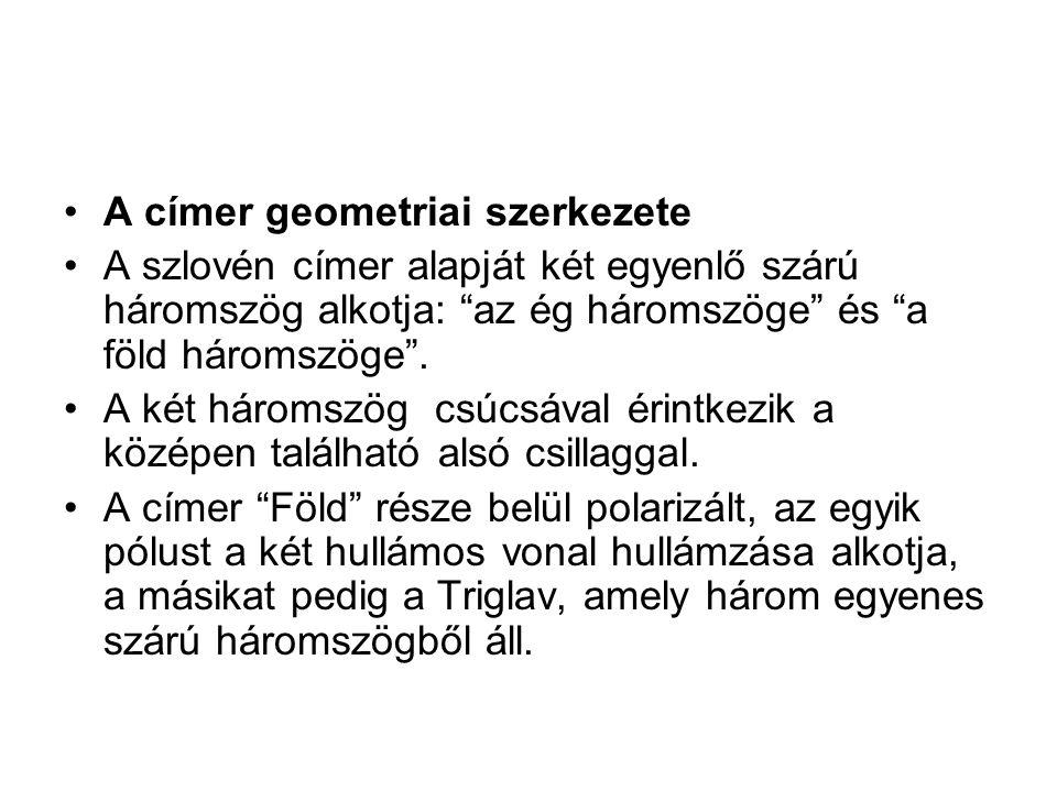 """A címer geometriai szerkezete A szlovén címer alapját két egyenlő szárú háromszög alkotja: """"az ég háromszöge"""" és """"a föld háromszöge"""". A két háromszög"""