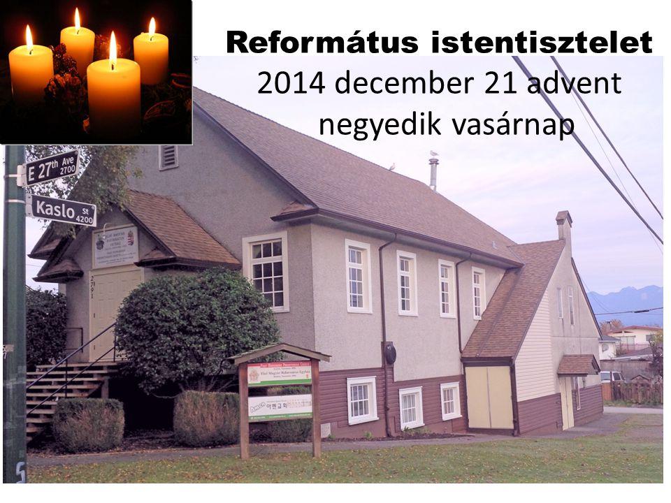 Református istentisztelet 2014 december 21 advent negyedik vasárnap