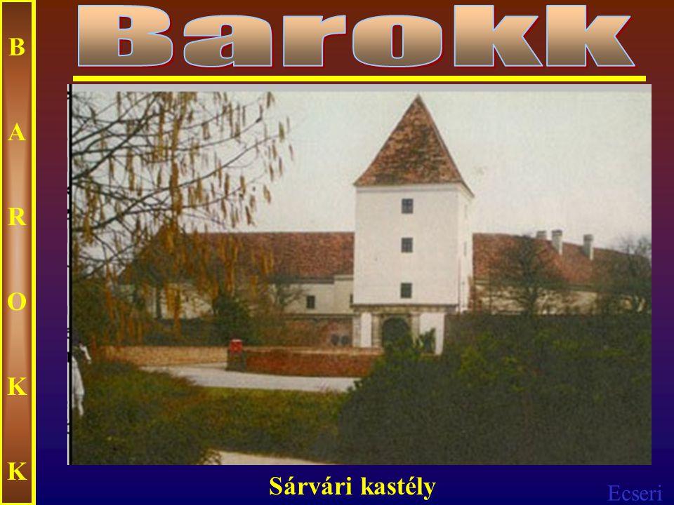 Ecseri BAROKKBAROKK A sárvári kastély díszterme