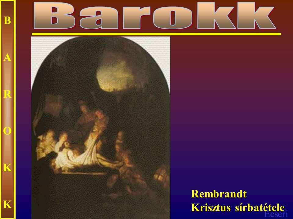 Ecseri BAROKKBAROKK Rembrandt: Jézus a viharban a genezáreti tavon
