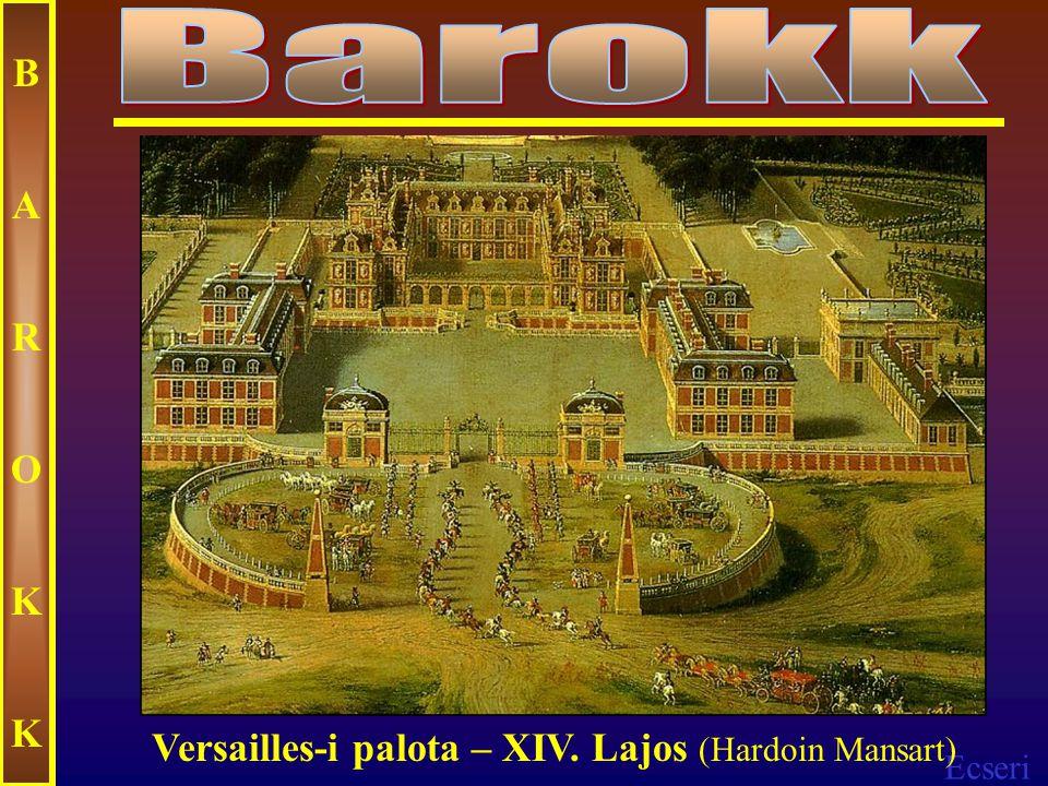 Ecseri BAROKKBAROKK A versailles-i palota tükörterme