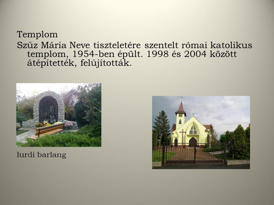 Templom Szűz Mária Neve tiszteletére szentelt római katolikus templom, 1954-ben épült.