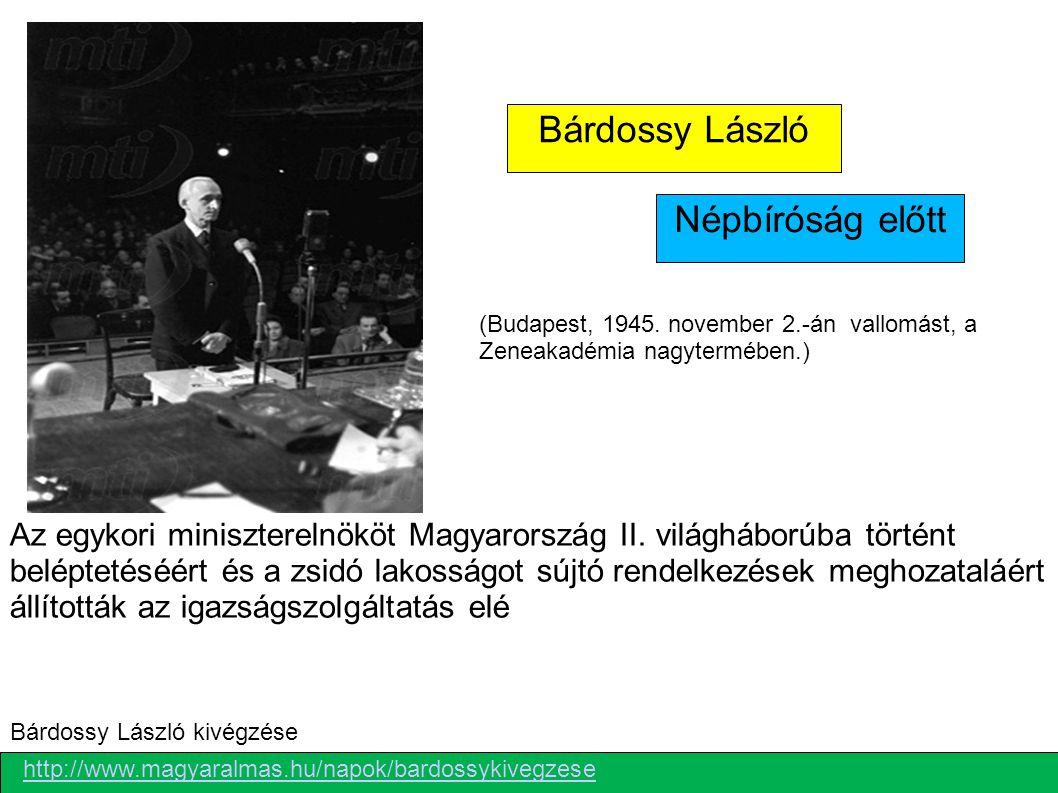 Az egykori miniszterelnököt Magyarország II. világháborúba történt beléptetéséért és a zsidó lakosságot sújtó rendelkezések meghozataláért állították