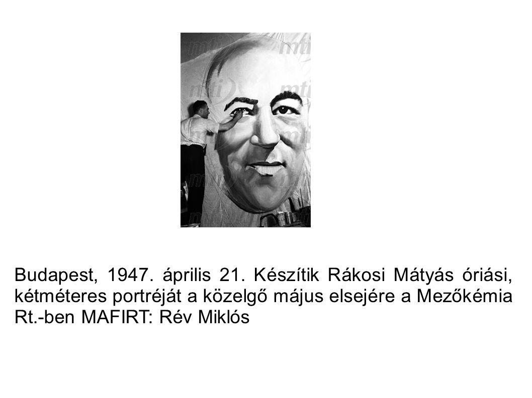 Budapest, 1947. április 21. Készítik Rákosi Mátyás óriási, kétméteres portréját a közelgő május elsejére a Mezőkémia Rt.-ben MAFIRT: Rév Miklós