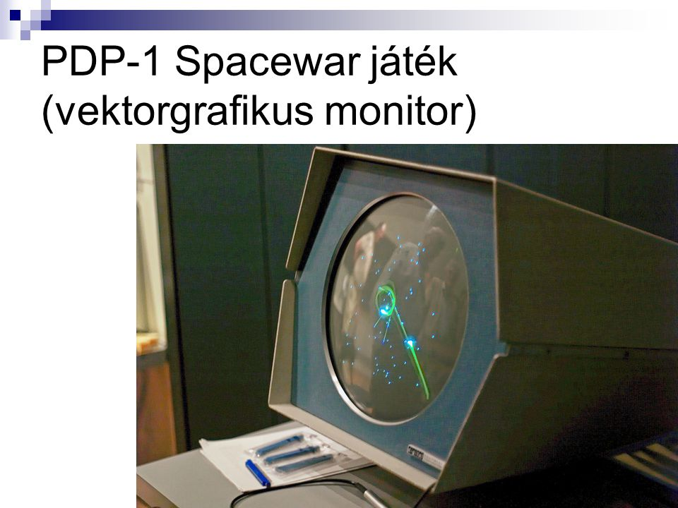 PDP-1 Spacewar játék (vektorgrafikus monitor)