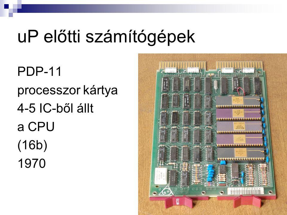 uP előtti számítógépek PDP-11 processzor kártya 4-5 IC-ből állt a CPU (16b) 1970