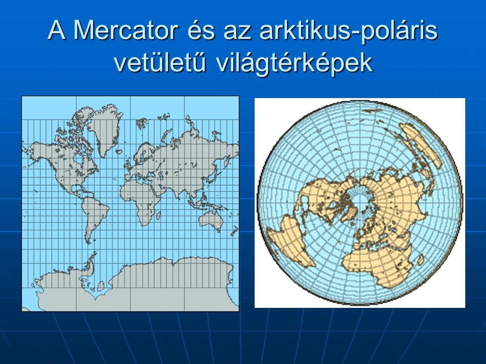 A Mercator és az arktikus-poláris vetületű világtérképek