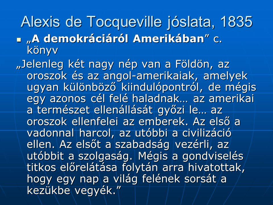 """Alexis de Tocqueville jóslata, 1835 """"A demokráciáról Amerikában c."""