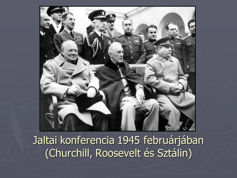 Jaltai konferencia 1945 februárjában (Churchill, Roosevelt és Sztálin)