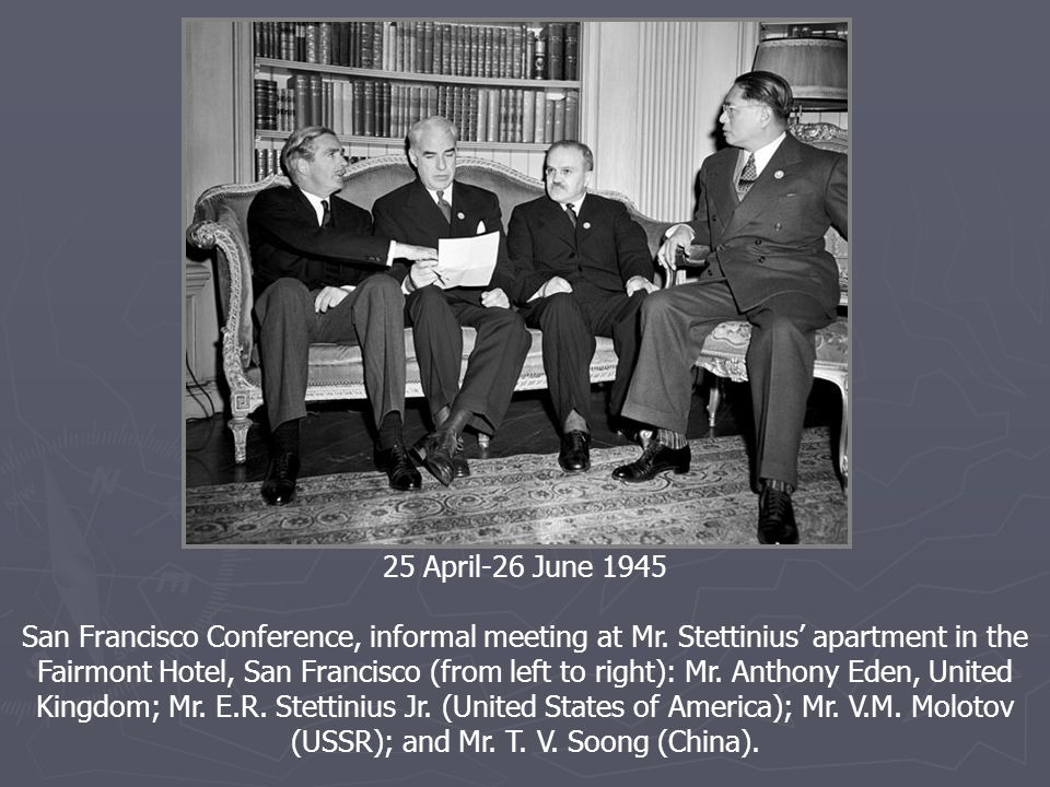25 April-26 June 1945 San Francisco Conference, informal meeting at Mr. Stettinius' apartment in the Fairmont Hotel, San Francisco (from left to right