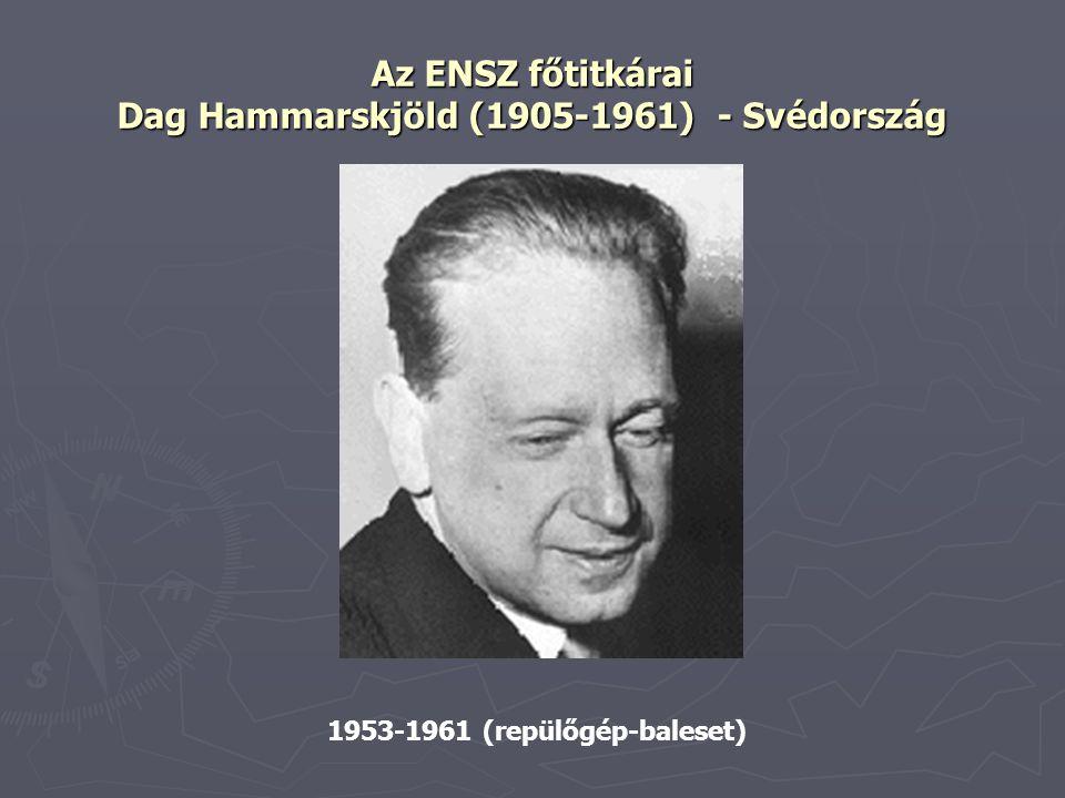 Az ENSZ főtitkárai Dag Hammarskjöld (1905-1961) - Svédország 1953-1961 (repülőgép-baleset)