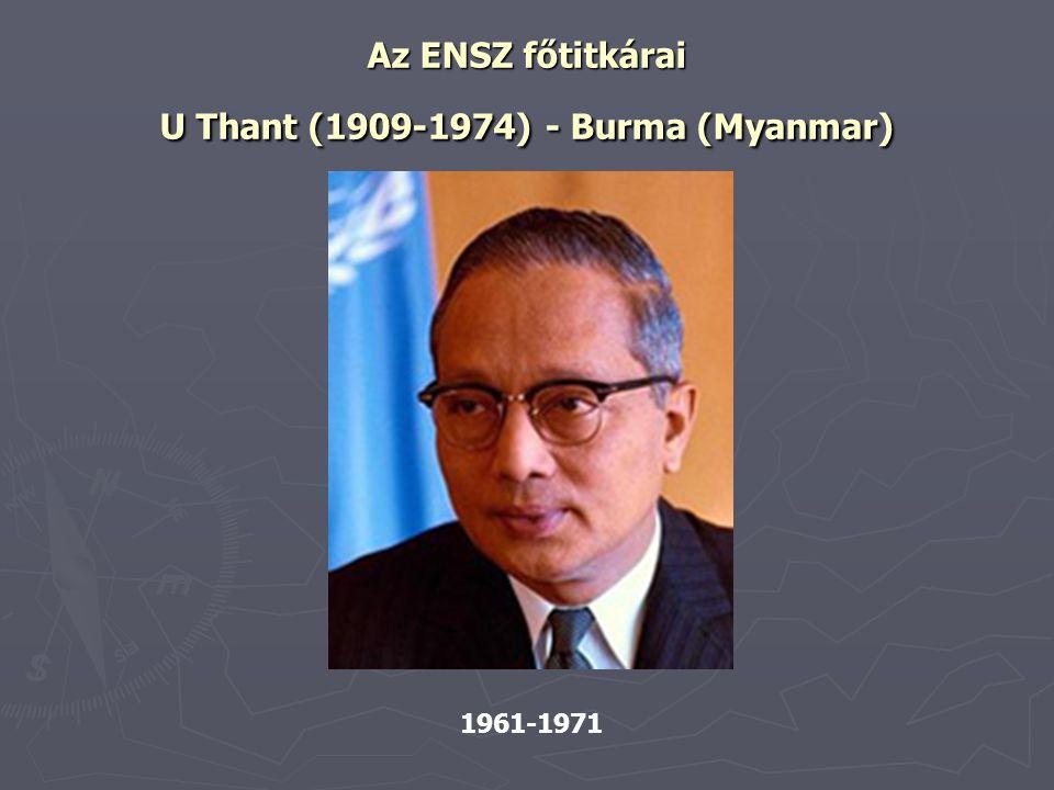 Az ENSZ főtitkárai U Thant (1909-1974) - Burma (Myanmar) 1961-1971