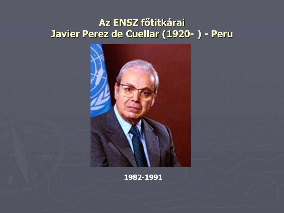 Az ENSZ főtitkárai Javier Perez de Cuellar (1920- ) - Peru 1982-1991