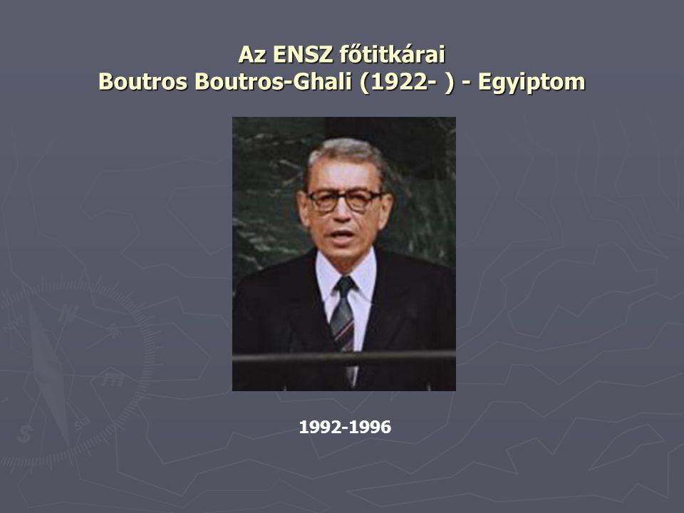 Az ENSZ főtitkárai Boutros Boutros-Ghali (1922- ) - Egyiptom 1992-1996