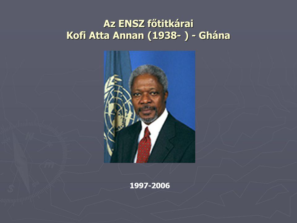 Az ENSZ főtitkárai Kofi Atta Annan (1938- ) - Ghána 1997-2006