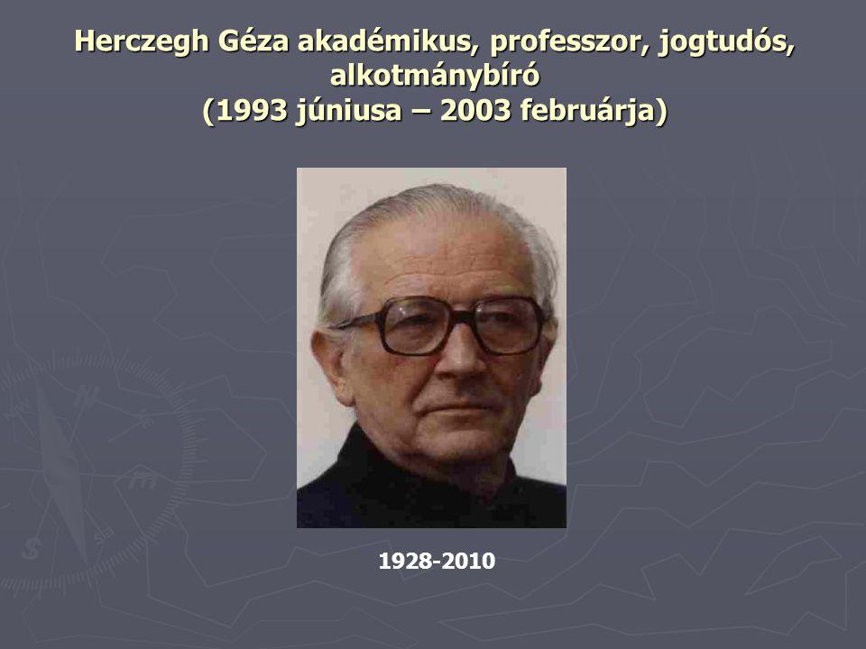 Herczegh Géza akadémikus, professzor, jogtudós, alkotmánybíró (1993 júniusa – 2003 februárja) 1928-2010