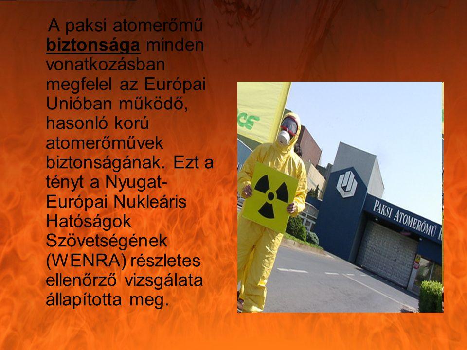 A paksi atomerőmű biztonsága minden vonatkozásban megfelel az Európai Unióban működő, hasonló korú atomerőművek biztonságának.