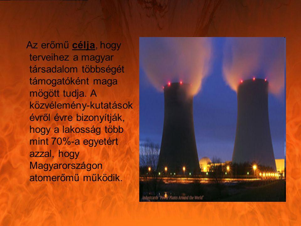 Az erőmű célja, hogy terveihez a magyar társadalom többségét támogatóként maga mögött tudja.