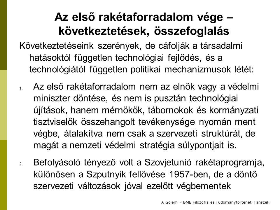 Következtetéseink szerények, de cáfolják a társadalmi hatásoktól független technológiai fejlődés, és a technológiától független politikai mechanizmusok létét: 1.