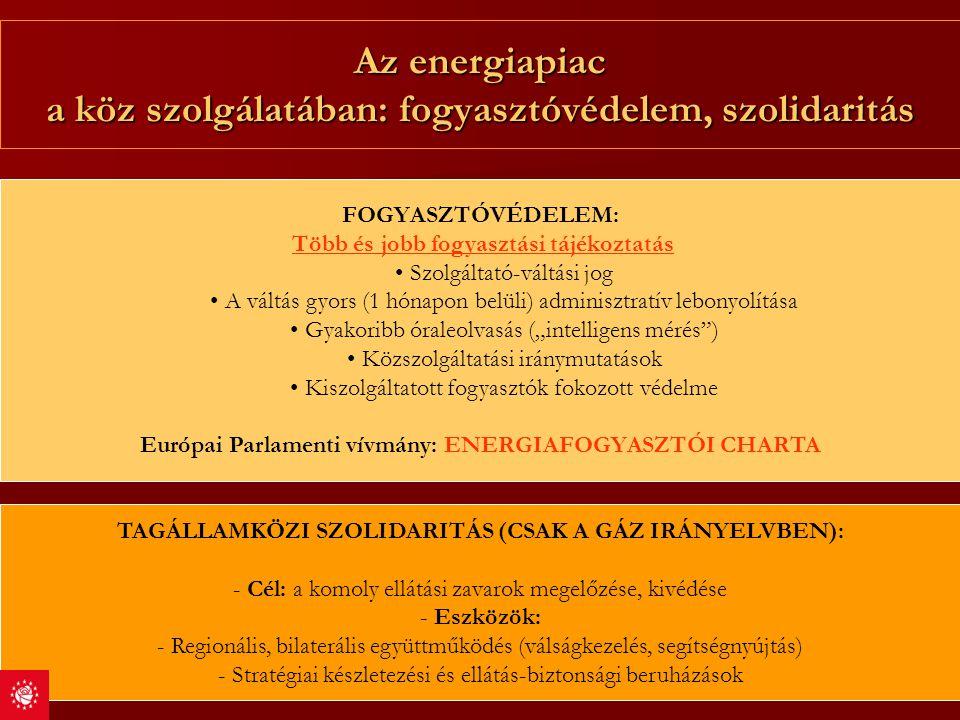 Az energiapiac a köz szolgálatában: fogyasztóvédelem, szolidaritás FOGYASZTÓVÉDELEM: Több és jobb fogyasztási tájékoztatás Szolgáltató-váltási jog A v