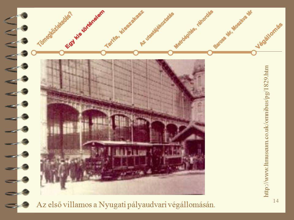14 Az első villamos a Nyugati pályaudvari végállomásán. http://www.ltmuseum.co.uk/omnibus/pg/1829.htm