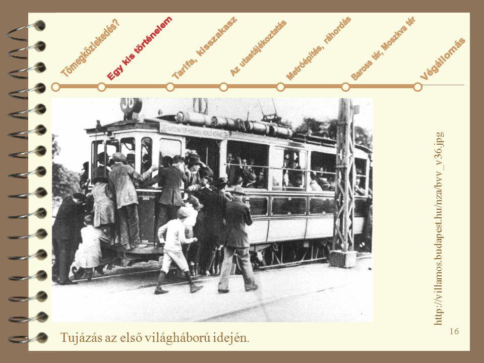 16 Tujázás az első világháború idején. http://villamos.budapest.hu/nza/bvv_v36.jpg