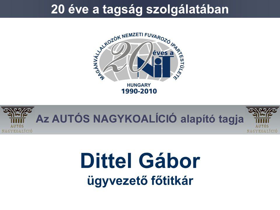 Dittel Gábor ügyvezető főtitkár 20 éve a tagság szolgálatában Az AUTÓS NAGYKOALÍCIÓ alapító tagja