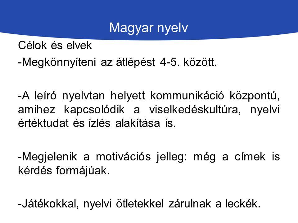 Magyar nyelv Célok és elvek -Megkönnyíteni az átlépést 4-5.