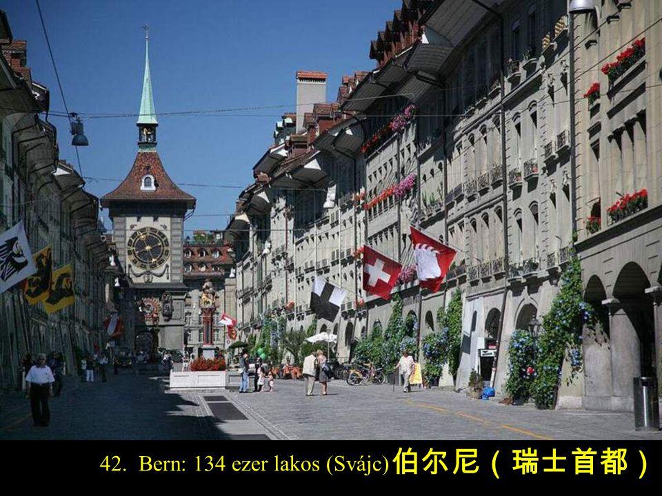 42. Bern: 134 ezer lakos (Svájc) 伯尔尼(瑞士首都)
