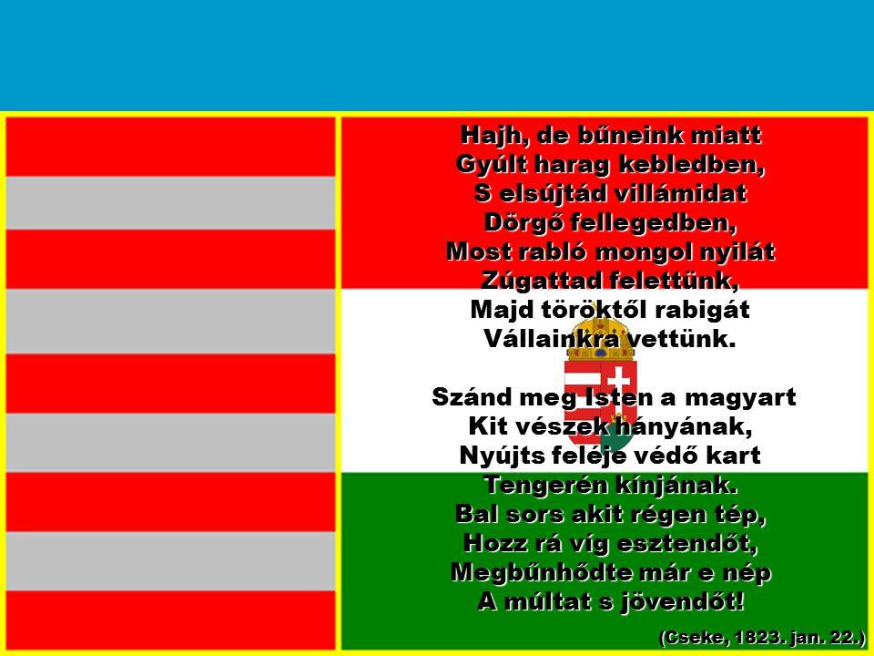 Értünk Kunság mezein Ért kalászt lengettél, Tokaj szőlővesszein Nektárt csepegtettél. Zászlónk gyakran plántálád Vad török sáncára, S nyögte Mátyás bú