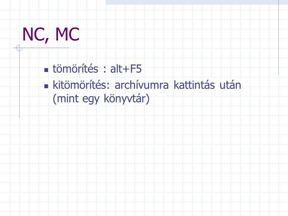 NC, MC tömörítés : alt+F5 kitömörítés: archívumra kattintás után (mint egy könyvtár)