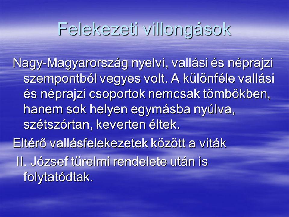 Felekezeti villongások Nagy-Magyarország nyelvi, vallási és néprajzi szempontból vegyes volt.