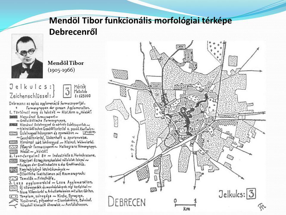 Mendöl Tibor funkcionális morfológiai térképe Debrecenről Mendöl Tibor (1905-1966)