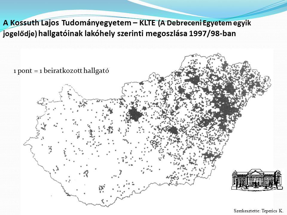 A Kossuth Lajos Tudományegyetem – KLTE (A Debreceni Egyetem egyik jogelődje) hallgatóinak lakóhely szerinti megoszlása 1997/98-ban Szerkesztette: Tepe