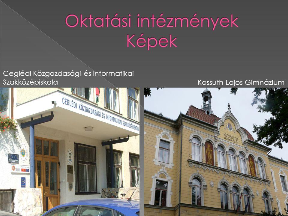 Ceglédi Közgazdasági és Informatikai Szakközépiskola Kossuth Lajos Gimnázium