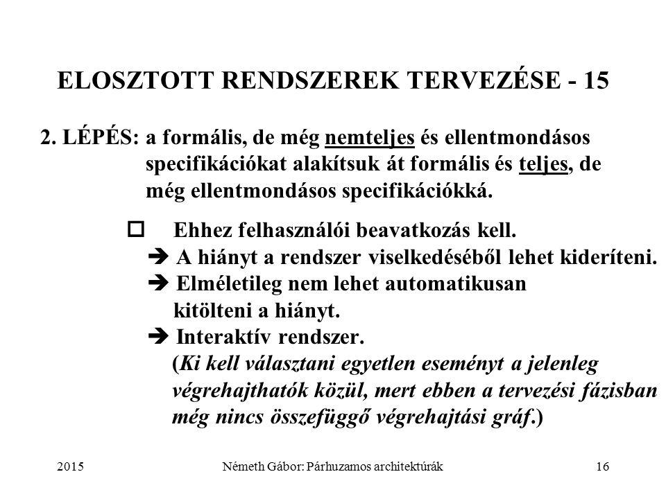 2015Németh Gábor: Párhuzamos architektúrák16 ELOSZTOTT RENDSZEREK TERVEZÉSE - 15 2.