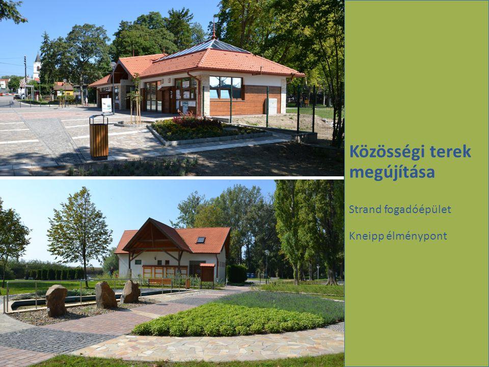 Közösségi terek megújítása Strand fogadóépület Kneipp élménypont