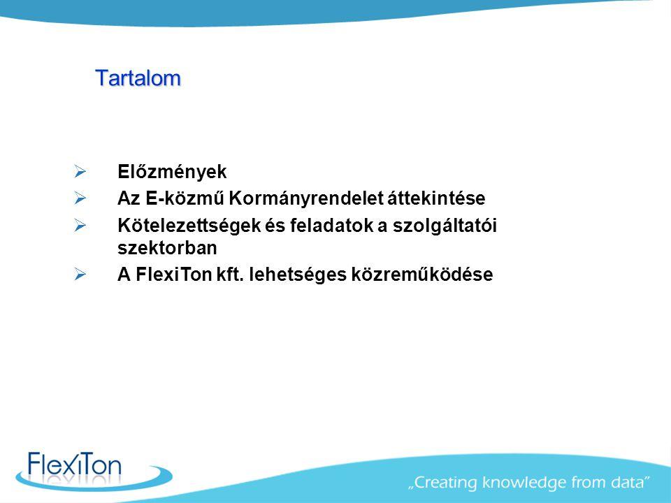 Tartalom Tartalom  Előzmények  Az E-közmű Kormányrendelet áttekintése  Kötelezettségek és feladatok a szolgáltatói szektorban  A FlexiTon kft. leh