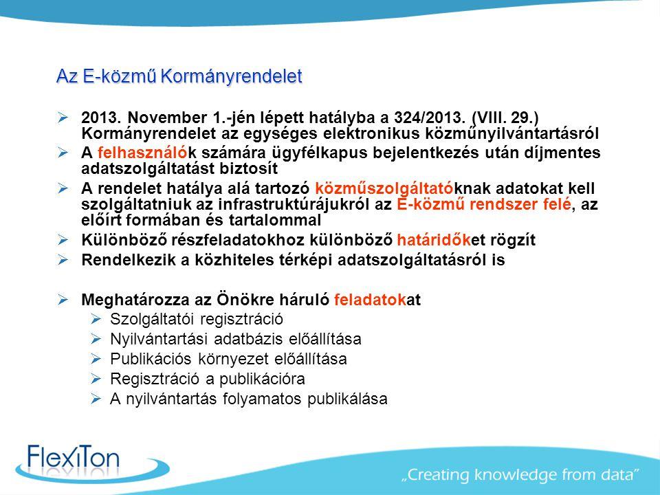Az E-közmű Kormányrendelet  2013. November 1.-jén lépett hatályba a 324/2013. (VIII. 29.) Kormányrendelet az egységes elektronikus közműnyilvántartás