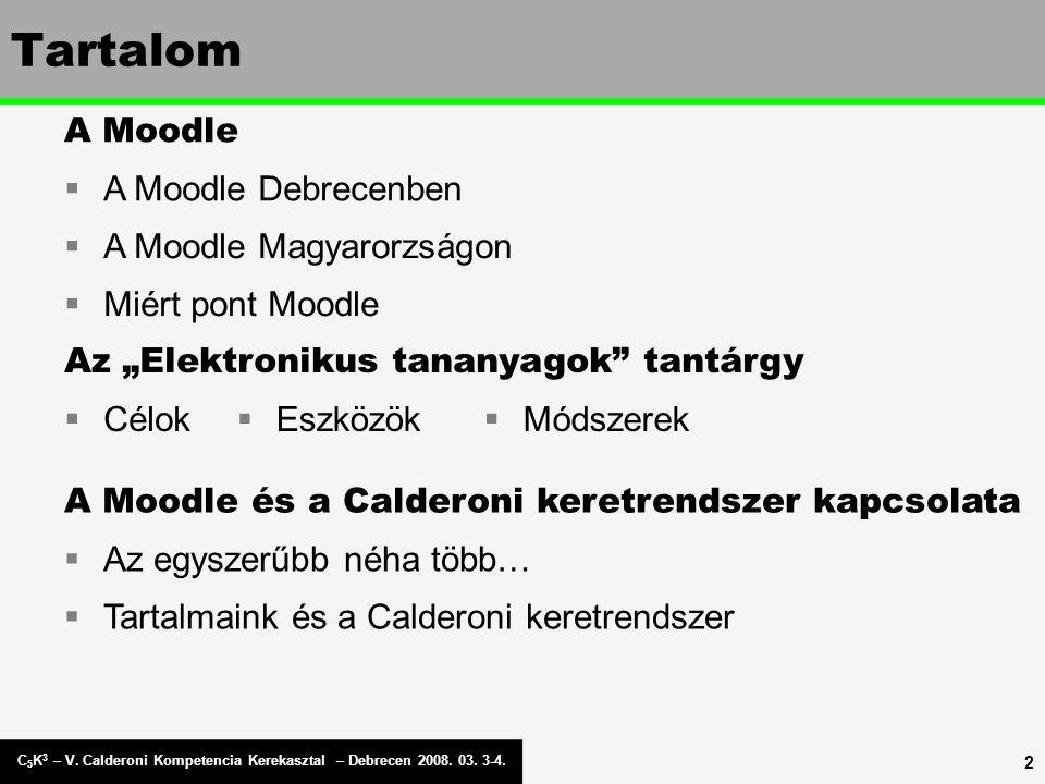 C 5 K 3 – V. Calderoni Kompetencia Kerekasztal – Debrecen 2008.