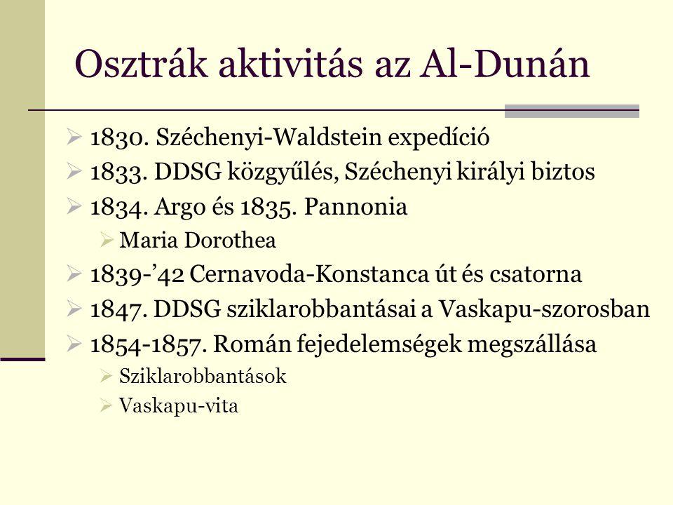 Osztrák aktivitás az Al-Dunán  1830. Széchenyi-Waldstein expedíció  1833.