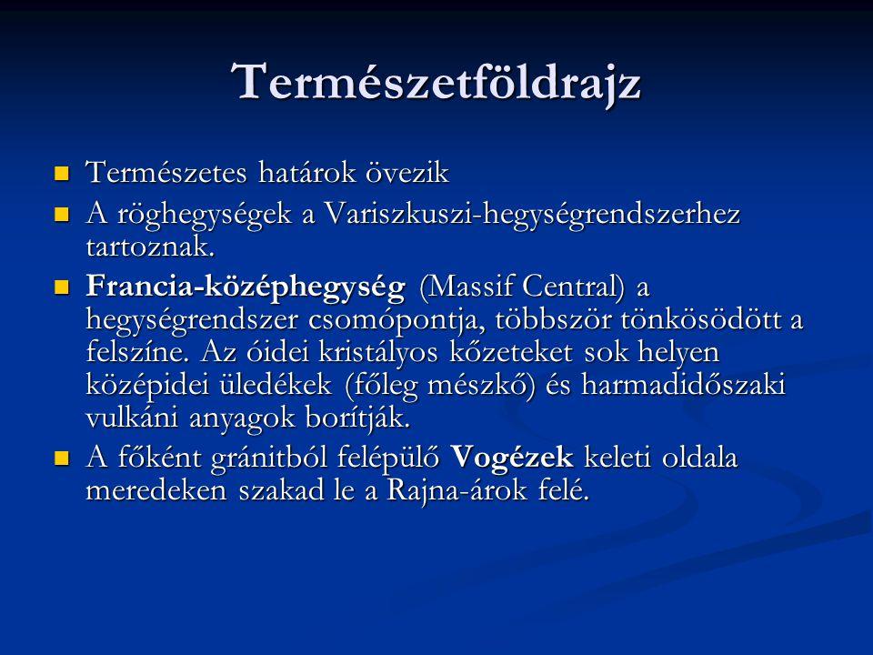 Természetföldrajz Természetes határok övezik Természetes határok övezik A röghegységek a Variszkuszi-hegységrendszerhez tartoznak. A röghegységek a Va